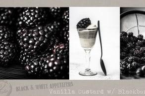 Black & White Appetizer Recipes | Vanilla Custard with Blackberries | www.littlerustedladle.com