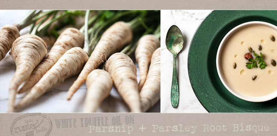 Parsnip Parsley Root Bisque White Truffle Oil - Little Rusted Ladle