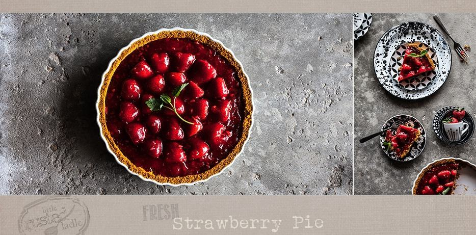 Fresh Strawberry Pie Food Photography - Little Rusted Ladle FB