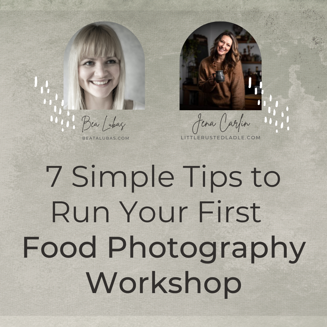 7 Simple Tips To Run Your First Food Photography Workshop