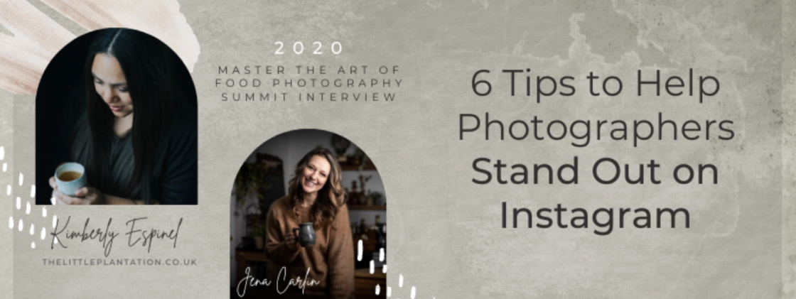 Want to stand out as a food photographer on Instagram? Here are 6 of the best tips from Kimberly Espinel of The Little Plantation who grew her Instagram account to over 100k followers.