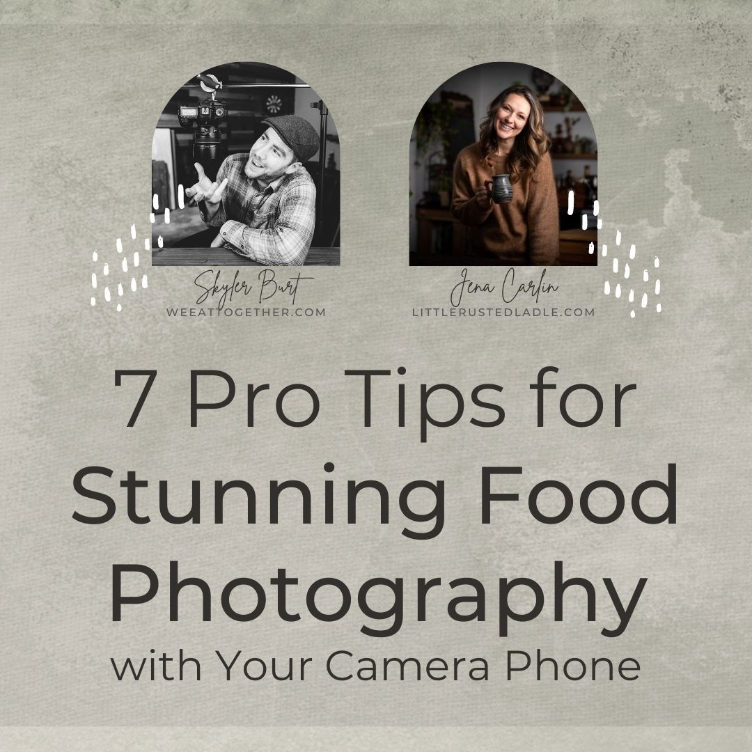 7 Pro Tips For Stunning Food Photography With Your Camera Phone